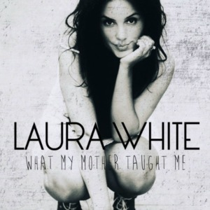 Laura White What My Mother Taught Me EP Cover