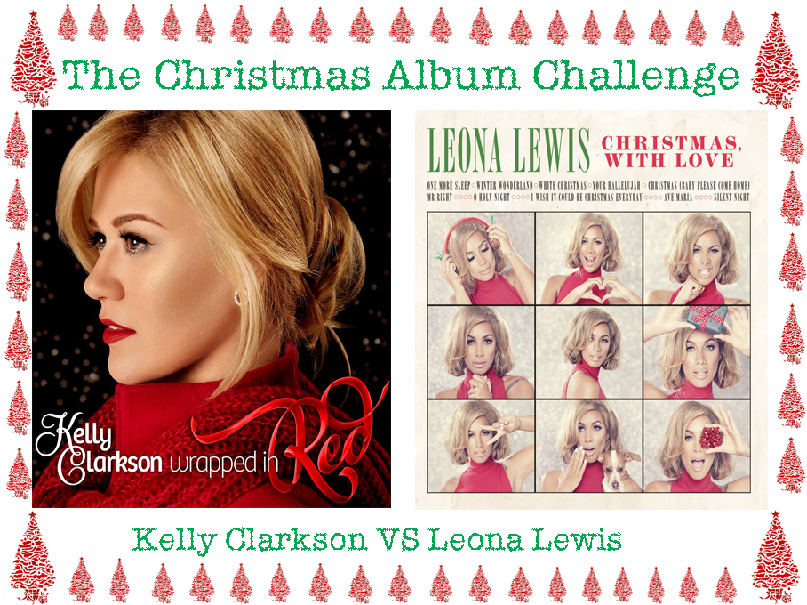 The Christmas Album Challenge: Kelly Clarkson VS Leona Lewis | A Bit ...
