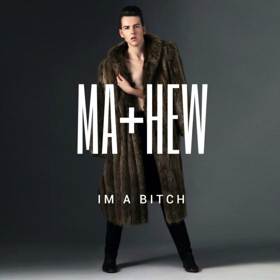 Mathew V I'm a Bitch