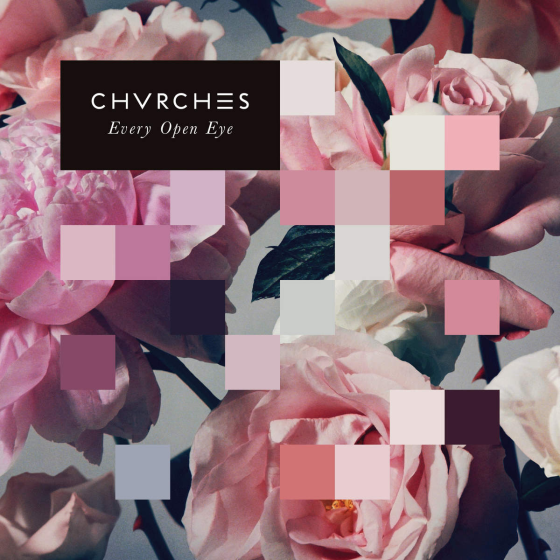 Chvrches every open eye cover