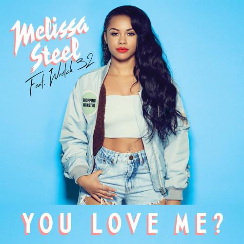 melissa steel you love me