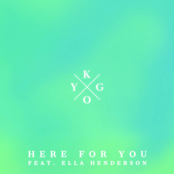 Kygo Ella Henderson Here For YOu