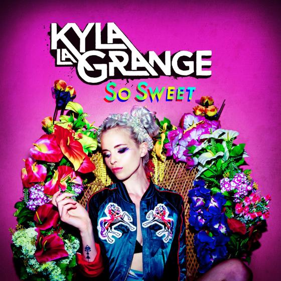 Kyla La Grange So Sweet