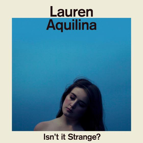 lauren aquilina isn't it strange