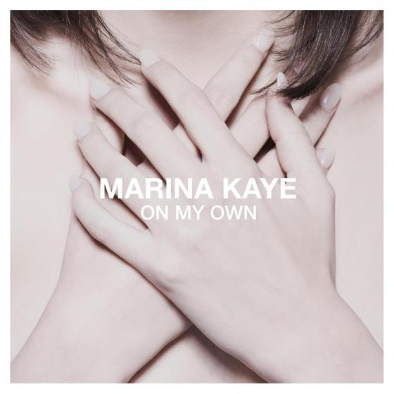 marina kaye on my own