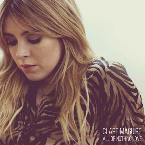 clare maguire all or nothing love