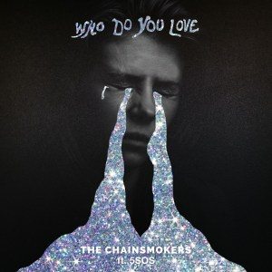 chainsmokers 5sos who do you love